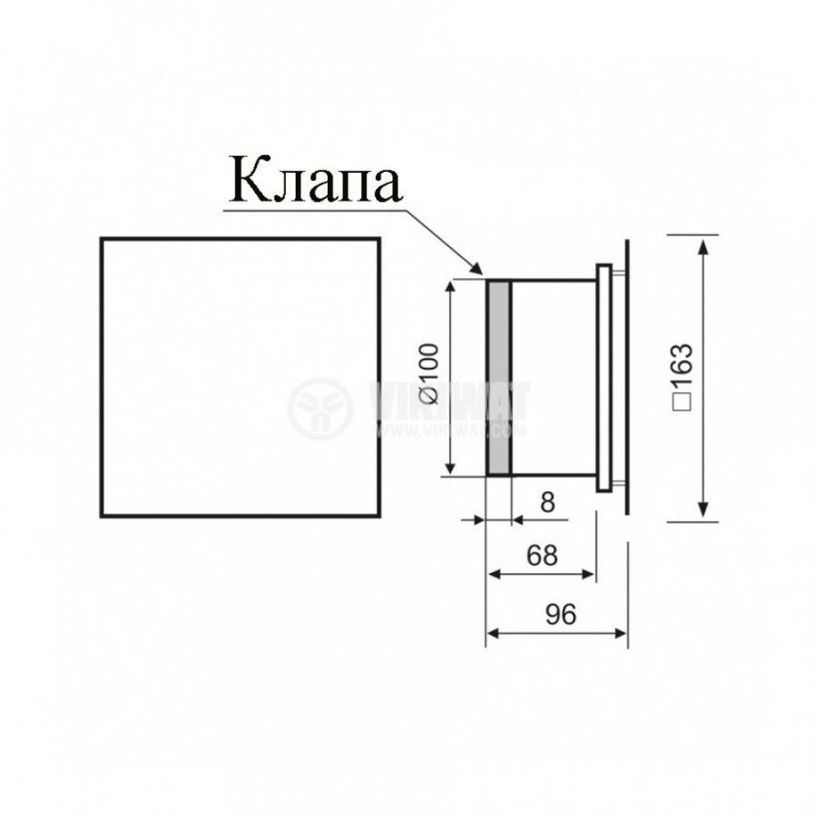Вентилатор за баня Ф100mm с клапа, 220V 18W 169m3/h квадратен 163x163 черен гланц - 5