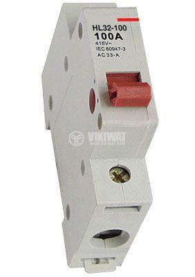 Прекъсвач разединителен еднополюсен ключ 400V 1x100A HL32-100 DIN 4kA max - 1